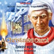 okładka A Christmas Carol. Opowieść wigilijna w wersji do nauki języka angielskiego, Audiobook   Charles Dickens
