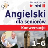 okładka Angielski dla seniorów. Konwersacje - Części 1-6. Pakiet, Audiobook | Dorota Guzik