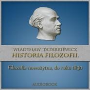 okładka Historia filozofii. Filozofia nowożytna, do roku 1830. TOM II, Audiobook   Władysław  Tatarkiewicz