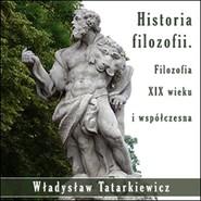 okładka Historia filozofii. Filozofia XIX wieku i współczesna TOM III, Audiobook   Władysław  Tatarkiewicz