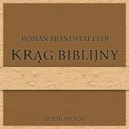 okładka Krąg biblijny, Audiobook   Roman Brandstaetter