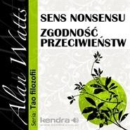 okładka Sens nonsensu i Zgodność przeciwieństw, Audiobook   Watts Alan