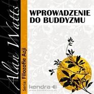 okładka Wprowadzenie do Buddyzmu, Audiobook   Watts Alan