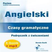okładka Angielski. Czasy gramatyczne. Podręcznik z ćwiczeniami (PDF+mp3), Audiobook | Dorota Guzik