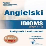 okładka Angielski. Idioms. Część 1 i 2. Podręcznik z ćwiczeniami (PDF+mp3), Audiobook | Dorota Guzik
