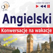 okładka Angielski. Konwersacje na wakacje: On Holiday. Nowe wydanie (Poziom średnio zaawansowany: B1-B2), Audiobook | Dorota Guzik