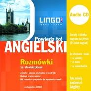 okładka Angielski. Rozmówki. Powiedz to!, Audiobook | Agnieszka Szymczak-Deptuła