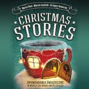 okładka Christmas Stories. Opowiadania świąteczne w wersji do nauki angielskiego, Audiobook | Marta Fihel