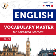 okładka English Vocabulary Master for Advanced Learners - Listen & Learn (Proficiency Level B2-C1), Audiobook | Dorota Guzik