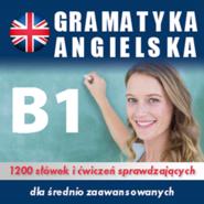 okładka Gramatyka angielska na poziomie B1 dla średnio zaawansowanych, Audiobook | Dvoracek Tomas