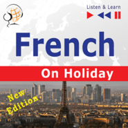 okładka French on Holiday: Conversations de vacances – New edition (Proficiency level: B1-B2 – Listen & Learn), Audiobook | Dorota Guzik