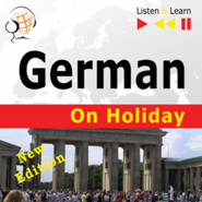 okładka German on Holiday: Deutsch für die Ferien – New edition (Proficiency level: B1-B2 – Listen & Learn), Audiobook | Dorota Guzik