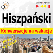 okładka Hiszpański. Konwersacje na wakacje: De vacaciones. Nowe wydanie (Poziom średnio zaawansowany: B1-B2), Audiobook | Dorota Guzik