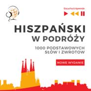 okładka Hiszpański w podróży 1000 podstawowych słów i zwrotów - Nowe wydanie, Audiobook | Dorota Guzik