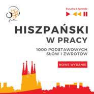 okładka Hiszpański w pracy 1000 podstawowych słów i zwrotów - Nowe wydanie, Audiobook | Dorota Guzik