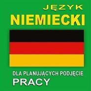 okładka Język niemiecki dla planujących podjęcie pracy, Audiobook |