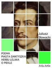 okładka Poema Piasta Dantyszka herbu Leliwa o piekle, Ebook | Juliusz Słowacki