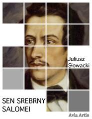 okładka Sen srebrny Salomei, Ebook | Juliusz Słowacki