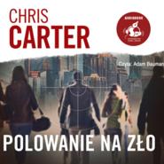 okładka Polowanie na zło, Audiobook | Chris Carter