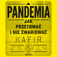 okładka Pandemia. Jak przetrwać i nie zwariować, Audiobook   Kafir