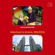 okładka Zakochani w świecie. Malezja, Audiobook   Joanna Grzymkowska-Podolak