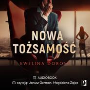 okładka Nowa tożsamość, Audiobook | Ewelina  Dobosz