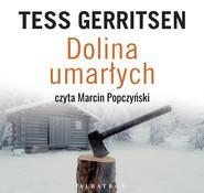 okładka DOLINA UMARŁYCH, Audiobook   Tess Gerritsen