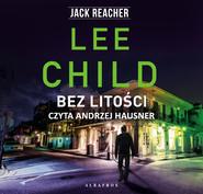 okładka BEZ LITOŚCI, Audiobook | Lee Child