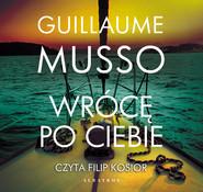 okładka WRÓCĘ PO CIEBIE, Audiobook | Guillaume Musso