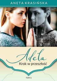 okładka Adela. Krok w przeszłość, Ebook | Aneta Krasińska