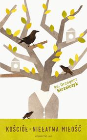 okładka Kościół. Niełatwa miłość, Ebook | Grzegorz Strzelczyk