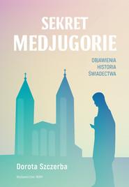 okładka Sekret Medjugorie, Ebook | Dorota Szczerba