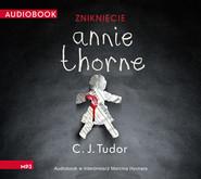 okładka Zniknięcie Annie Thorne, Audiobook | C.J.  Tudor