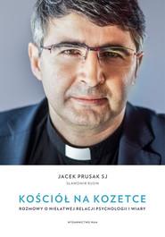 okładka Kościół na kozetce, Ebook | Jacek Prusak SJ, Sławomir Rusin