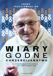 okładka Wiarygodne chrześcijaństwo, Ebook | Józef Puciłowski OP