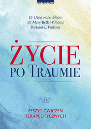 okładka Życie po traumie, Ebook | Dena Rosenbloom, Mary Beth Williams, Barbara E. Watkins