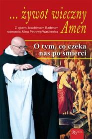 okładka Żywot wieczny Amen, Ebook | o. Joachim Badeni OP