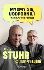 okładka Myśmy się uodpornili, Ebook   Jerzy Stuhr, Andrzej Luter