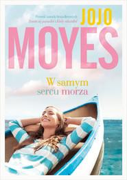 okładka W samym sercu morza, Ebook | Jojo Moyes