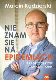okładka Nie znam się na epidemiach, Ebook | Marcin Kędzierski