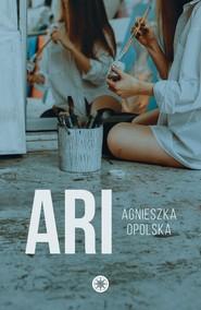okładka Ari, Ebook | Agnieszka  Opolska