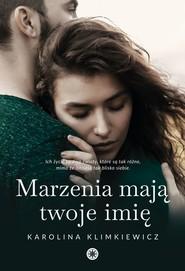 okładka Marzenia mają twoje imię, Ebook | Karolina  Klimkiewicz