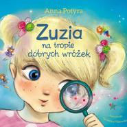 okładka Zuzia na tropie dobrych wróżek (audiobook), Audiobook | Anna Potyra