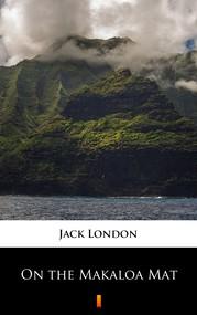 okładka On the Makaloa Mat, Ebook | Jack London