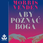 okładka Aby poznać Boga, Audiobook | L. Venden Morris