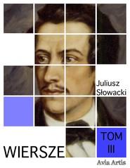 okładka Wiersze tom III, Ebook | Juliusz Słowacki