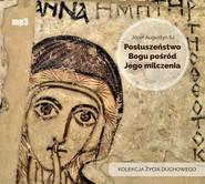 okładka Posłuszeństwo Bogu pośród Jego milczenia, Audiobook | Józef Augustyn SJ