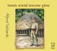 okładka Tomek wśród łowców głów (t.6), Audiobook | Alfred Szklarski
