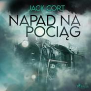 okładka Napad na pociąg, Audiobook | Cort Jack