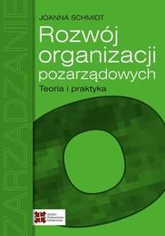 okładka Rozwój organizacji pozarządowych Teoria i praktyka, Ebook | Joanna Schmidt